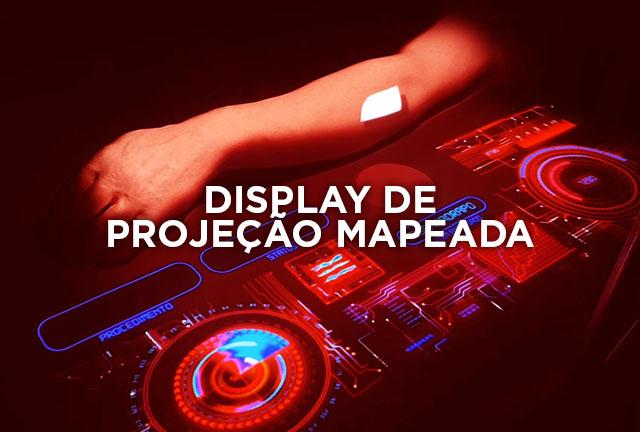 DISPLAY DE PROJEÇÃO MAPEADA