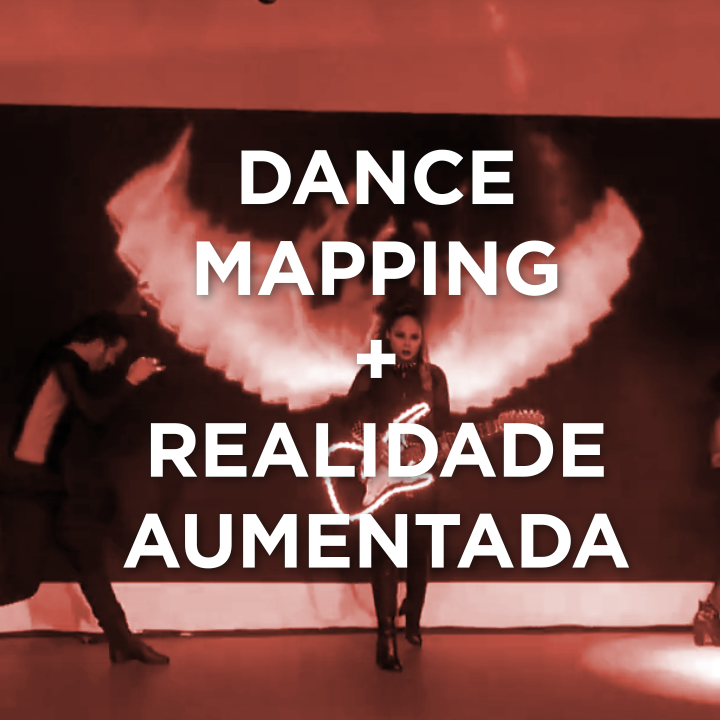 DANCE MAPPING + REALIDADE AUMENTADA