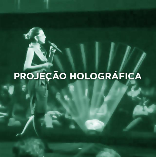 PROJEÇÃO HOLOGRÁFICA